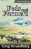 Feds and Farmers: A History of Montana, Volume Five (Montana History Series Book 5)