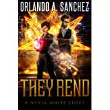They Rend: A Nyxia White Story (The Nyxia White Stories Book 2)