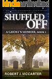 Shuffled Off (A Ghost's Memoir Book 1)