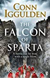 The Falcon of Sparta: The bestselling author of the Emperor and Conqueror series' returns to the Ancient World (English Edition)