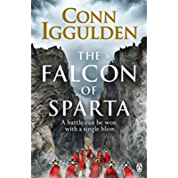 The Falcon of Sparta: The bestselling author of the Emperor and Conqueror series' returns to the Ancient World (English…