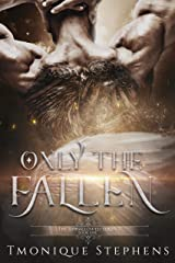 Only the Fallen: Fallen Angel Series (UnHallowed Series Book 1) Kindle Edition
