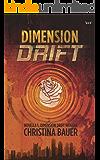 Dimension Drift (Dimension Drift Worlds Book 1)