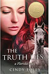 THE TRUTH LIES ...: a Florida saga Kindle Edition