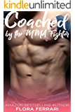 Coached by the MMA Fighter: An Older Man Younger Woman Romance (A Man Who Knows What He Wants Book 57)