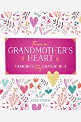 From a Grandmother's Heart: Memories for My Grandchild Hardcover
