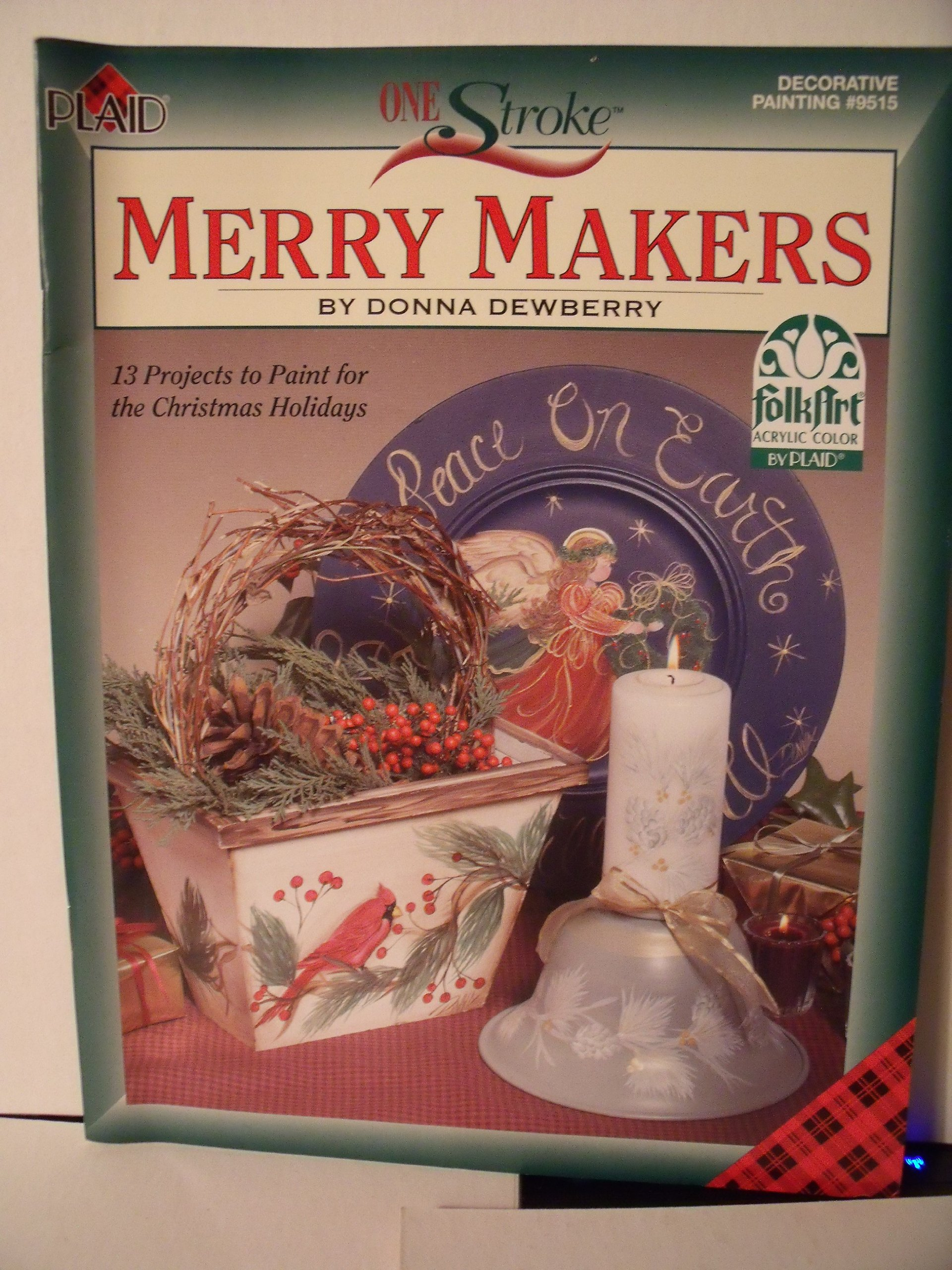 Plaid One Stroke Merry Makers: 13 Projects to Paint for the Christmas Holidays (Decorative Painting #9515) pdf