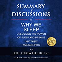 Summary & Discussions of Why We Sleep by Matthew Walker, PhD: Unlocking the Power of Sleep and Dreams