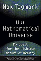 Our Mathematical Universe: My Quest for the Ultimate Nature of Reality Paperback