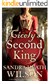 CICELY'S SECOND KING a captivating historical romance of Tudor love