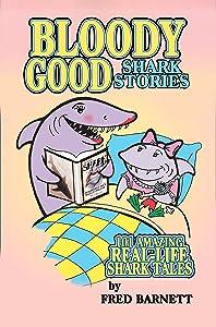 Bloody Good: True Shark Stories