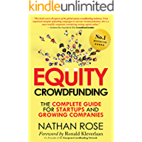Equity Crowdfunding: The Complete Guide For Startups And Growing Companies (Alternative Finance Series Book 1)