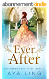 Ever After (Unfinished Fairy Tales Book 3) (English Edition)