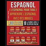 Espagnol ( L'Espagnol Pour Tous ) - Apprendre L'espagnol avec des Images (Super Pack 10 Livres en 1): 1.000 mots…