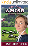 Martha's Story:  A Sweet Amish Love Journey (Wilkes County Amish Romance Series Book 1)