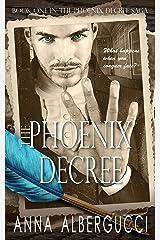 The Phoenix Decree: Book One in The Phoenix Decree Saga Kindle Edition