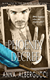 The Phoenix Decree: Book One in The Phoenix Decree Saga