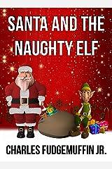Santa And The Naughty Elf Kindle Edition
