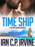 TIME SHIP: A time travel romantic adventure: (Omnibus edition)