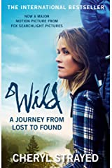 Wild: A Journey from Lost to Found Kindle Edition