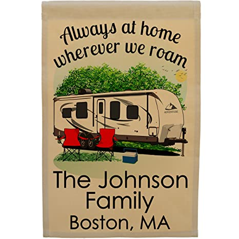 Always At Home Wherever We Roam Personalized Camping Flag Features A Big Travel Trailer Graphic And Customized Just For You 12 5 X 18
