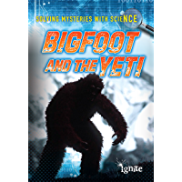 Bigfoot and the Yeti (Solving Mysteries With Science)