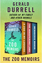 The Zoo Memoirs: A Zoo in My Luggage, The Whispering Land, and Menagerie Manor Kindle Edition