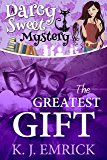 The Greatest Gift (A Darcy Sweet Cozy Mystery Book 10)