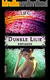 Dunkle Lilie: Entsagen