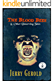 The Blood Bees And Other Unnerving Tales