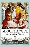 Miguel Ángel: Una vida épica