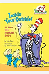 Inside Your Outside: All About the Human Body (Cat in the Hat's Learning Library) Kindle Edition