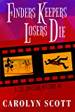 Finders Keepers Losers Die (Cat Sinclair Mysteries Book 1)
