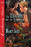 The Dragon and the Templar [Of Dragons and Wolves 11] (Siren Publishing Everlasting Classic ManLove) (Of Dragons and Wolves series)