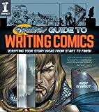 Comics Experience Guide to Writing Comics: Scripting Your Story Ideas from Start to Finish