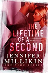 The Lifetime of A Second (The Time Series Book 3) Kindle Edition