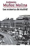 Los misterios de Madrid (Biblioteca Antonio Muñoz Molina)