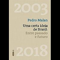 Uma certa ideia de Brasil: Entre passado e futuro