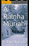 A Rainha Muriah: O início do legado