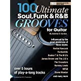 100 Ultimate Soul, Funk and R&B Grooves for Guitar