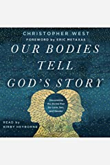 Our Bodies Tell God's Story: Discovering the Divine Plan for Love, Sex, and Gender Audible Audiobook
