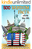 500 Random Facts: about the USA (Trivia and Facts about the Countries Book 1)