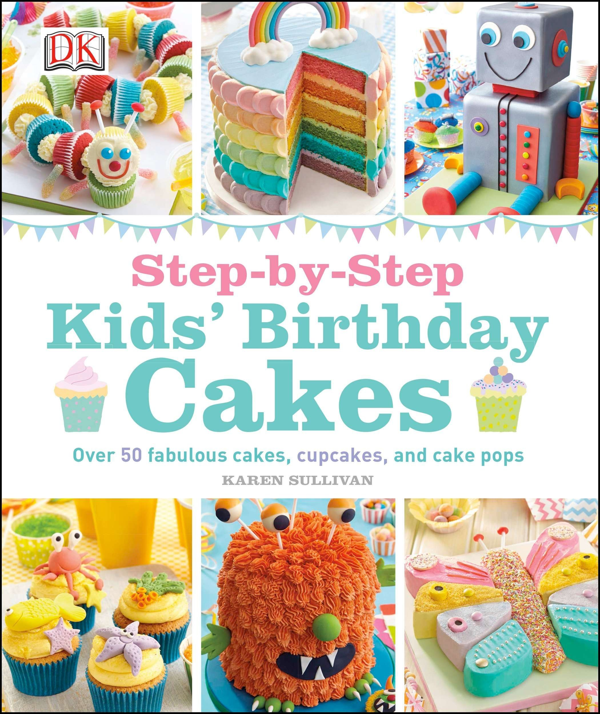 Magnificent Amazon Com Step By Step Kids Birthday Cakes 0790778021023 Dk Birthday Cards Printable Riciscafe Filternl