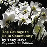 The Courage to Be in Community, 2nd Edition: A Call