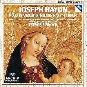 Haydn: Missa In Angustiis / Nelson Mass / Te Deum