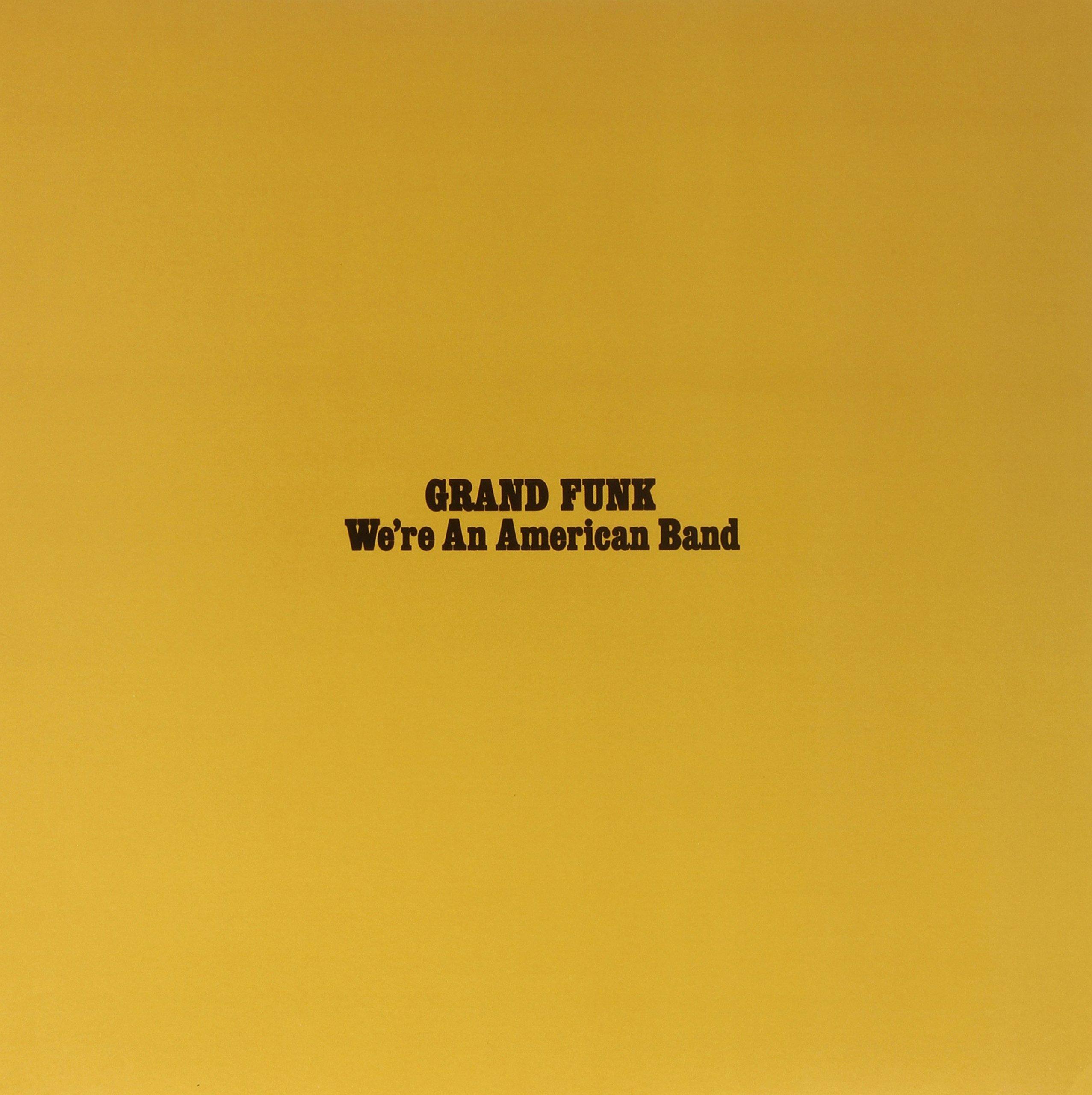 We're An American Band [180 Gram] [Gold Vinyl]