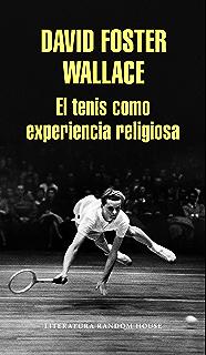 El tenis como experiencia religiosa (Spanish Edition)