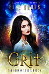 GRIT (The Remnant Gods Book 1) Kindle Edition