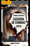 Cazadora de sombras (Spanish Edition)