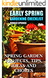 Early Spring Gardening Checklist: Spring Garden Projects, Tips, Ideas and Chores: (Gardening Books, Gardening Guide)